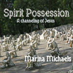Album cover art for Spirit Possession, a channeling of Jesus, by Marina Michaels